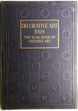 "Decorative Art, 1928 Year-Book of ""Creative Art"" Geoffrey Holme, Shirley B. Wainwright"
