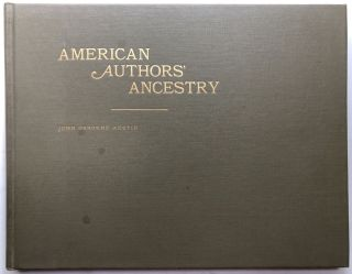 American Authors' Ancestry, Including Some Others Who Have Influenced Life Wisely -- Divines,...