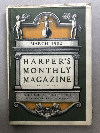 Harper's Monthly Magazine, March 1902. William Dean Howells Mark Twain, James Branch Cabell