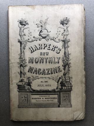 Harper's New Monthly Magazine, No. 266, July 1872. Miss Thackeray Charles Nordhoff, Anthony Trollope