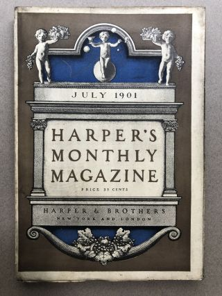 Harper's Monthly Magazine, July 1901. William Dean Howells Woodrow Wilson