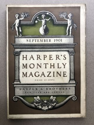 Harper's Monthly Magazine, September 1901. Arthur Symons Woodrow Wilson