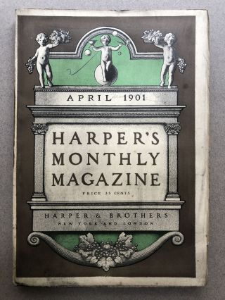 Harper's Monthly Magazine, April 1901. Woodrow Wilson Mark Twain