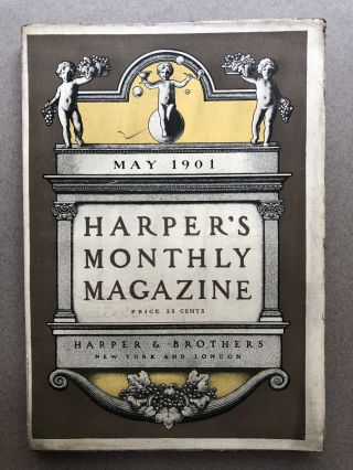 Harper's Monthly Magazine, May 1901. Woodrow Wilson John Burroughs