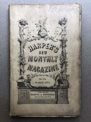 Harper's New Monthly Magazine, No. 274, March 1873. Miss Thackeray Wilkie Collins, Charles Reade