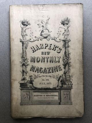 Harper's New Monthly Magazine, No. 278, July 1873. Benson J. Lossing Bayard Taylor