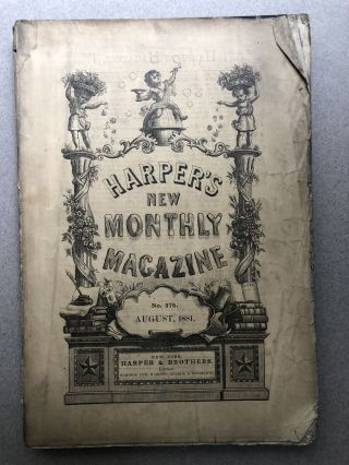 Harper's New Monthly Magazine, No. 375, August 1881. Sarah Orne Jewett Thomas Hardy