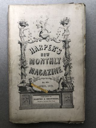 Harper's New Monthly Magazine, No. 251, April 1871