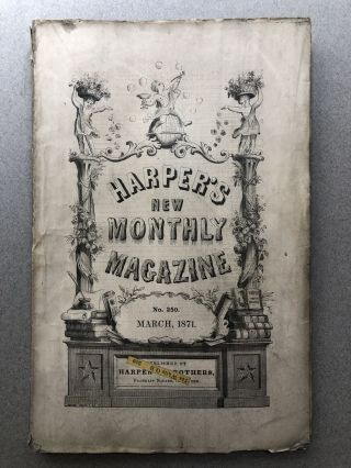 Harper's New Monthly Magazine, No. 250, March 1871