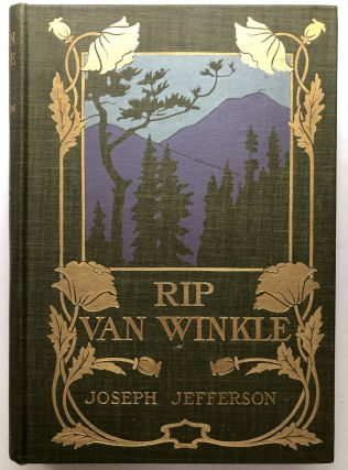 Rip Van Winkle, as played by Joseph Jefferson. Joseph Jefferson, Washington Irving