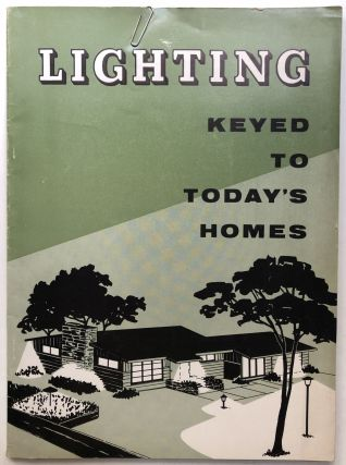 Lighting...Keyed to Today's Homes. Illuminating Engineering Society