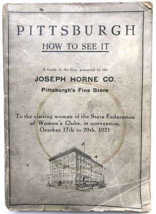 Pittsburgh, How to See It, a complete, reliable guide book with illustrations, the latest map and...