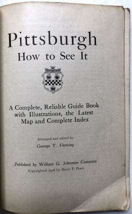 Pittsburgh, How to See It, a complete, reliable guide book with illustrations, the latest map and complete index