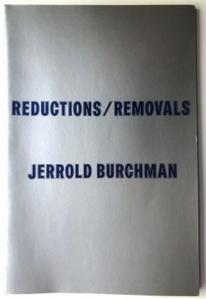 Reductions/Removals - inscribed. Jerrold Burchman