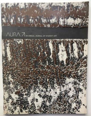 Aura 71, Annual Journal of Student Art. ed Suez Kehl