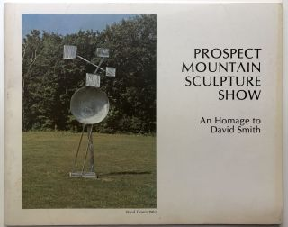 The Prospect Mountain Sculpture Show, An Homage to David Smith. Irving Sandler, David Smith,...