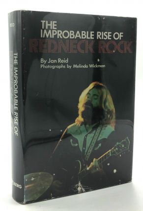The Improbable Rise of Redneck Rock. Jan Reid, Melinda Wickman