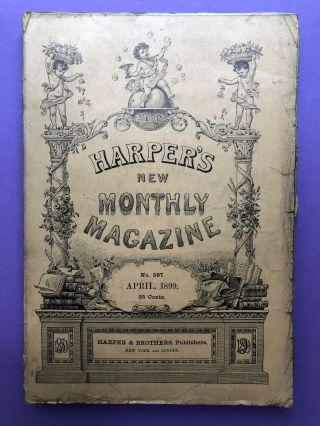 Harper's New Monthly Magazine, April 1899. Russell Sturgis Henry Cabot Lodge