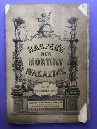 Harper's New Monthly Magazine, December 1886. Lew Wallace Sarah Orne Jewett