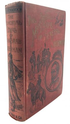 The Memorial Life of William Tecumseh Sherman. Private Edward Chase, General C. H. Howard