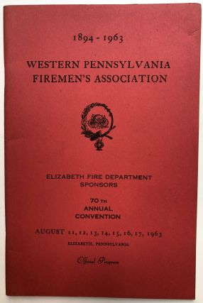 1894-1963 Western Pennsylvania Firemen's Association 70th Annual Convention Official Program