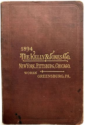 Price List of the Kelly & Jones Co. ... Applying to 1888 Catalogue. Kelly, Greensburg PA Jones Co
