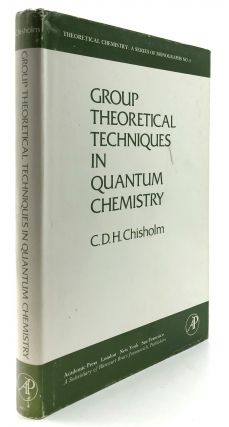 Group Theoretical Techniques in Quantum Chemistry. C. D. H. Chisholm