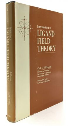 Introduction to Ligand Field Theory. Carl J. Ballhausen