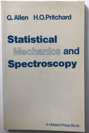 Statistical Mechanics and Spectroscopy. G. Allen, H. O. Pritchard
