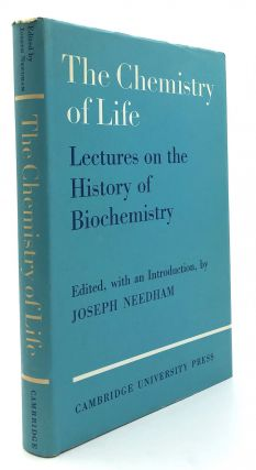 The Chemistry of Life, Eight Lectures on the History of Biochemistry. Joseph Needham, Mikuldas...