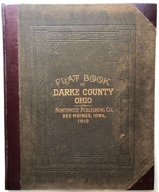 Plat Book of Darke County, Ohio, compiled from County Records and Actual Surveys (1910). Albert...