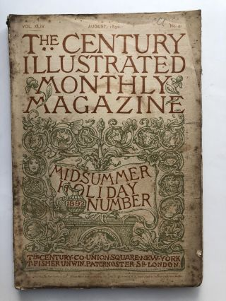 The Century Illustrated Monthly Magazine, August 1892. John Burroughs Celia Thaxter, Frank R....