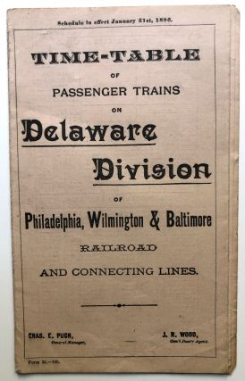 1886 Time-Table of Passenger Trains on Delaware Division of Philadelphia, Wilmington & Baltimore...