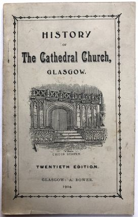 Historical and Descriptive Account of the Cathedral Church, Glasgow, Necropolis &c., with...