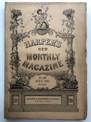 Harper's New Monthly Magazine, July 1900. Frank R. Stockton Stephen Crane, Israel Zangwill