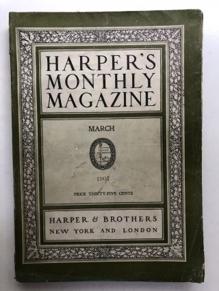 Harper's New Monthly Magazine, March 1907. Maurice Maeterlinck Alice Brown, Norman Duncan