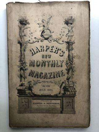 Harper's New Monthly Magazine, July 1873. Bayard Taylor Benson J. Lossing
