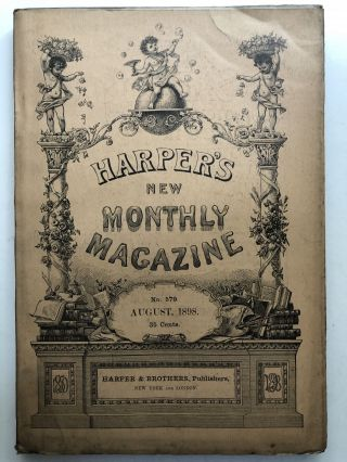Harper's New Monthly Magazine, August 1898. Stephen Bonsal Stephen Crane