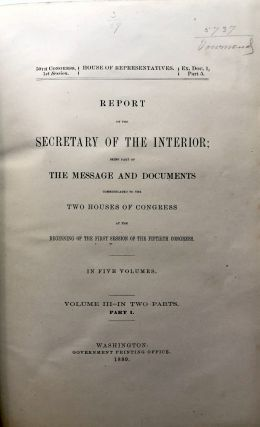 Report of the Secretary of the Interior; Being Part of the Message and Documents Communicated to the Two Houses of Congress at the Beginning of the First Session of the Fiftieth Congress, Vol. III (3) Parts 1 & 2