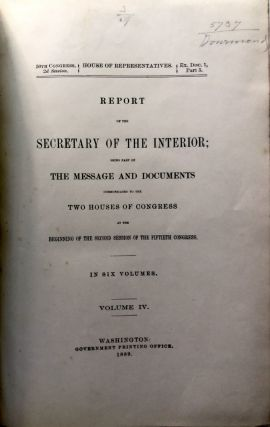 Report of the Secretary of the Interior; Being Part of the Message and Documents Communicated to the Two Houses of Congress at the Beginning of the Second Session of the Fiftieth Congress, Vol. IV (4)