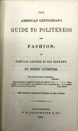 The American Gentleman's Guide to Politeness and Fashion; or, Familiar Letters to his Nephews