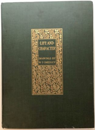 Life and Character, Drawings by W. T. Smedley. W. T. Smedley, A. V. S. Anthony