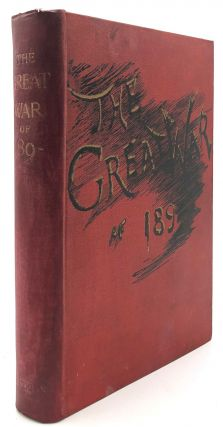 The Great War of 189--; A Forecast. Colonel J. F. Maurice Rear-Admiral P. Colomb, D. Murray,...