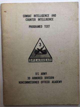 Combat Intelligence and Counter Intelligence, Programed Text [sic]. US Army 3rd Armored Division