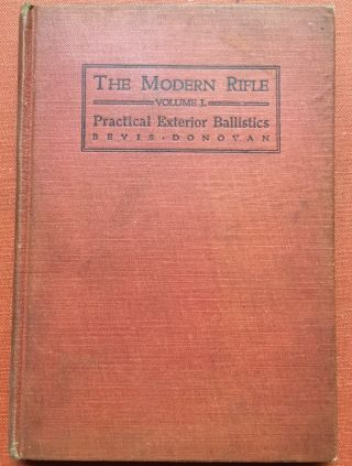 The Modern Rifle, Volume One: Practical Exterior Ballistics for Hunters...