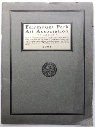 Fairmount Park Art Association: Report of the Commission employed by the Association to study the...