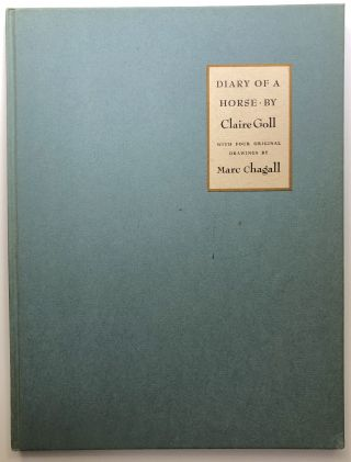 Diary of a Horse - limited edition with four drawings by Chagall. Claire Goll, Marc Chagall