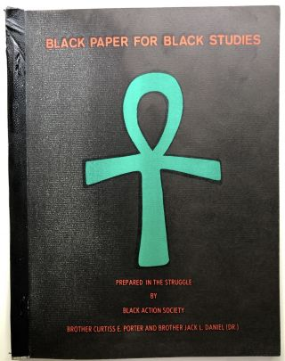 Black Paper for Black Studies. Curtiss E. Porter, Brother Jack L. Daniel