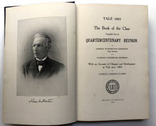 Yale 1883: The Book of the Class compiled after its Quartercentenary Reunion