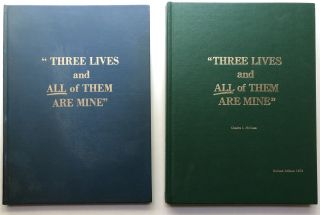 Three Lives and All of Them are Mine -- 2 copies, first edition and revised edition. Charles L....